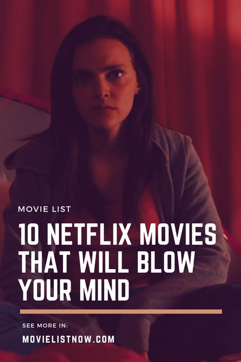 10 Netflix Movies That Will Blow Your Mind - Page 3 of 5 - Movie List Now