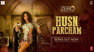 New Songs Husn Parcham Hd Full Songs Zero Video Song Shah Rukh Khan Katrina Kaif Anushka Sharma Pk New Hindi Songs Bollywood Music Song Hindi