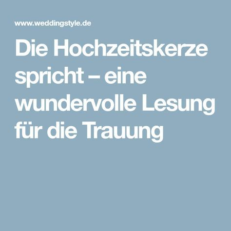 Die Hochzeitskerze Spricht Lesung Fur Die Trauung In 2020 Hochzeitskerze Rede Hochzeit Hochzeit
