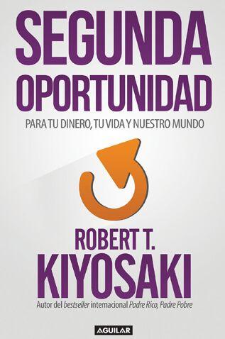 Segunda Oportunidad Robert T Kiyosaki En Tu Libro