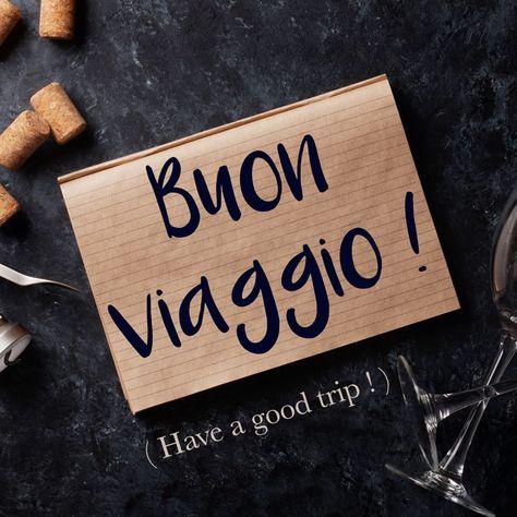 Italian Phrase of the Week: Buon viaggio! (Have a good trip!)