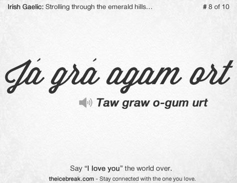 """Say """"I Love you"""" in Irish Gaelic. Brought to you by #theicebreak"""