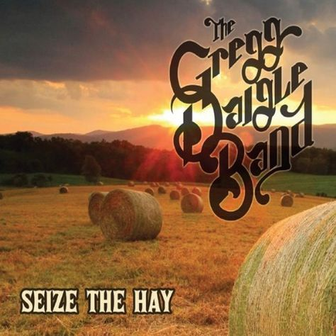 The Gregg Daigle Band - Seize The Hay