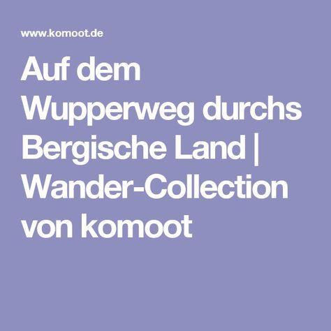 Auf Dem Wupperweg Durchs Bergische Land Wander Collection Von