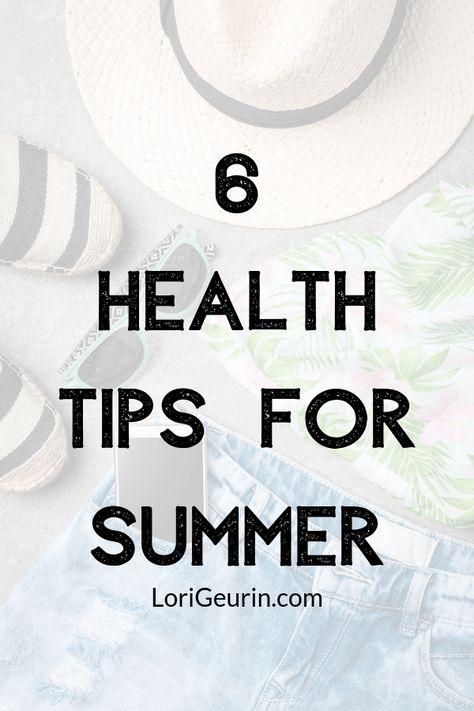 6 Health Tips For Summer