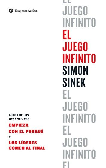 El Juego Infinito Ebook By Simon Sinek Rakuten Kobo Libros Para Leer Lista De Libros Mas Vendidos Leer En Linea