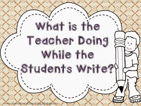 TheWriteStuffTeaching: Writing Sundays #3: What is the Teacher Doing While the Students Write? (And a freebie!)