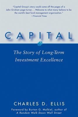 Pdf Download Capital The Story Of Long Term Investment Excellence By Charles D Ellis Free Epub Free Ebooks Download Ebook Fund Management