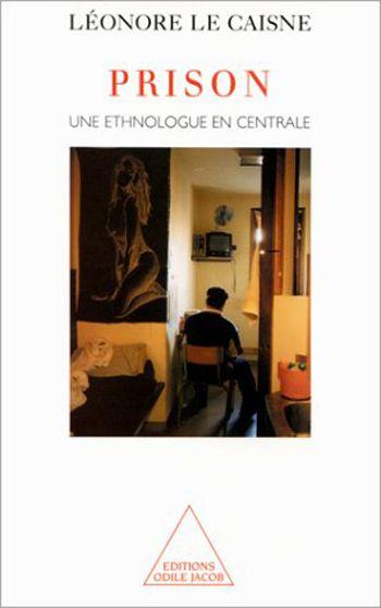 Prison Une Ethnologue En Centrale Prisonnier Prison Livre