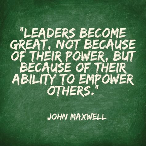 """""""Leaders become great, not because of their power, but because of their ability to empower others."""" Excerpt From: John C. Maxwell. """"The 5 Levels of Leadership"""" 2011"""