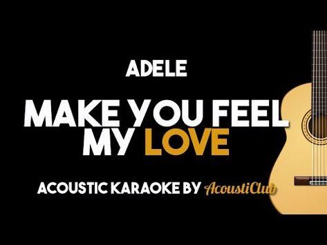 Adele Make You Feel My Love Acoustic Guitar Karaoke Backing