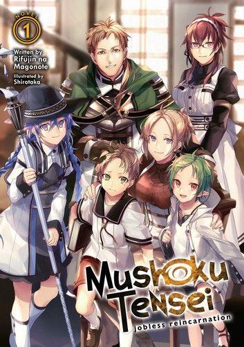 Mushoku Tensei Jobless Reincarnation Light Novel Vol 1 Ebook By Rifujin Na Magonote Rakuten Kobo In 2021 Light Novel Reincarnation Novels