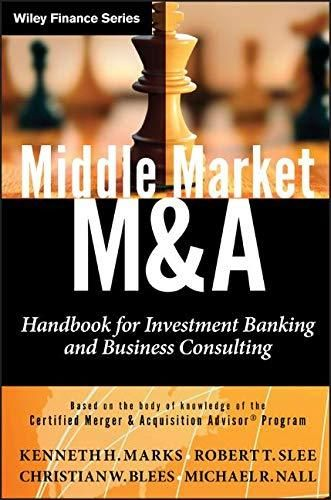 Middle Market M & A: Handbook for Investment Banking and Business Consulting - Default