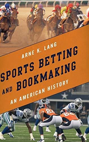 Sports Betting and Bookmaking: An American History - Default