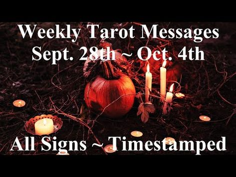 🔮✨Weekly Tarot Messages Sept. 28th - Oct. 4th ~ All Signs Timestamped - YouTube