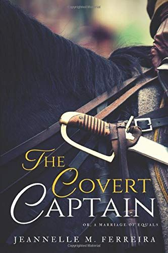 Read Download The Covert Captain Or A Marriage Of Equals Free Epub Mobi Ebooks Falling In Love With Him Books To Read Captain