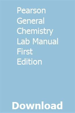 Pearson General Chemistry Lab Manual First Edition Chemistry Labs Chemistry Biological Chemistry
