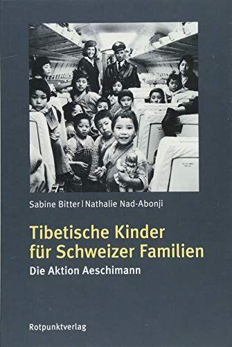 Tibetische Kinder F R Schweizer Familien Die Aktion Aeschimann Schweizer Kinder Tibetische Familien Familie Ist Kinder