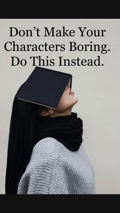 Avoid making boring fictional characters by doing this instead