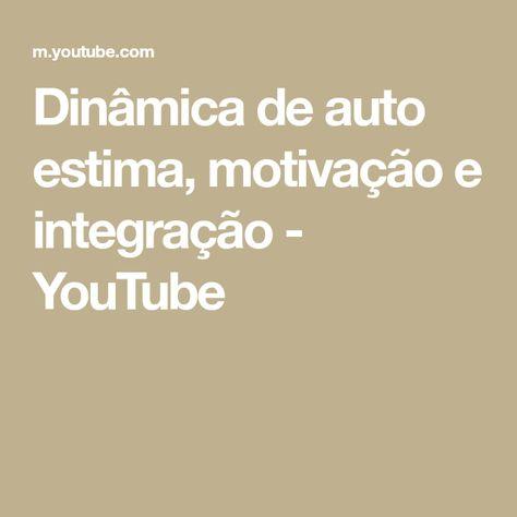 Dinâmica De Auto Estima Motivação E Integração Youtube