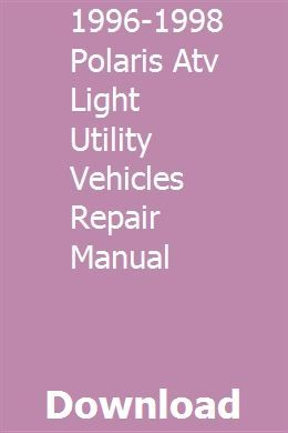 1996 1998 Polaris Atv Light Utility Vehicles Repair Manual Repair Manuals Polaris Atv Transmission Repair