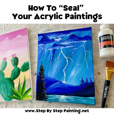 How To Seal An Acrylic Painting - Step By Step Painting