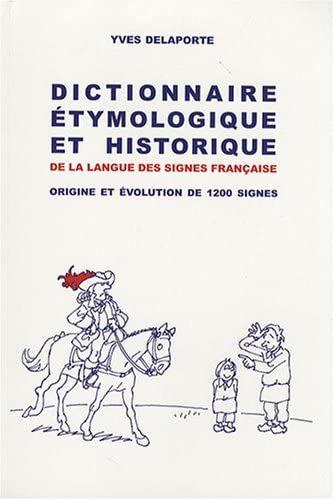 Amazon Fr Dictionnaire Etymologique Et Historique De La Langue Des Signes Francaise Origine E En 2020 Signes Francais Langue Des Signes Francaise Langue Des Signes