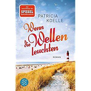 Nordsee Trilogie Wenn Die Wellen Leuchten Roman Bucher Romane Taschenbuch