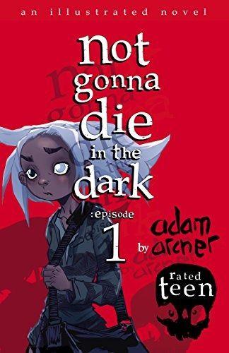 not gonna die in the dark episode 1 a supernatural thriller book