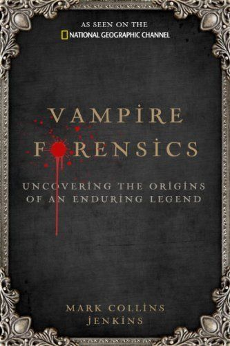 Vampire Forensics: Uncovering the Origins of an Enduring Legend by Mark Collins Jenkins. Good Books, Books To Read, My Books, Reading Lists, Book Lists, Vampire Stories, Horror Books, Reading Material, What To Read