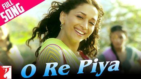 O Re Piya Song Aaja Nachle Madhuri Dixit Rahat Fateh Ali Khan Youtube Songs Rahat Fateh Ali Khan Music Love