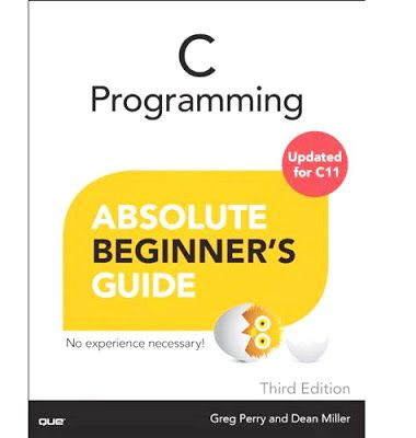 C Programming Absolute Beginner S Guide 3rd Edition C