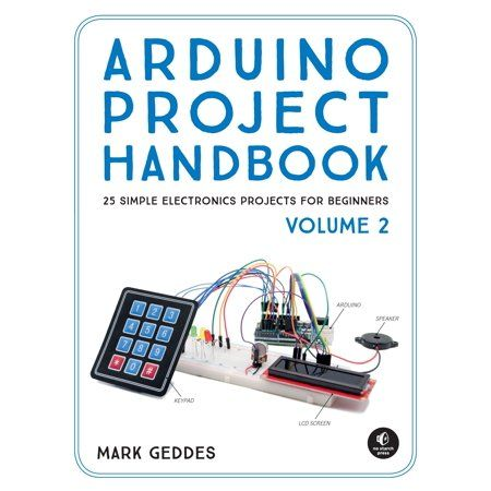 Arduino Project Handbook Volume 2 25 Simple Electronics Projects For Beginners Walmart Com Electronics Projects For Beginners Electronics Projects Simple Electronics