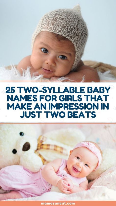 Two-syllable names are the most popular choice among parents. They are not too long or too short, they're just right.