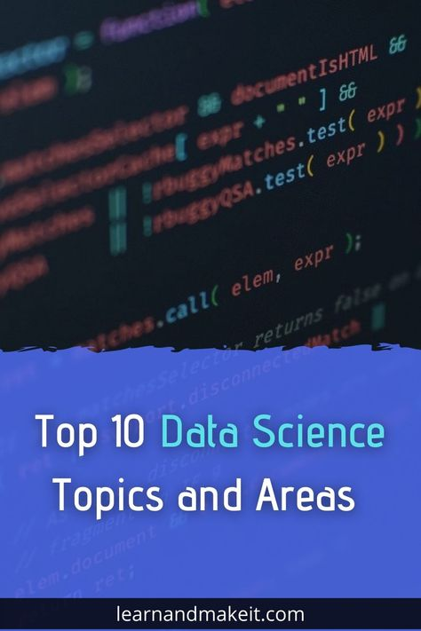 Top 10 Data Science Topics and Areas