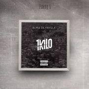 1kilo Ep Alma De Favela Pt 1 2018 Download Gratis Favelas