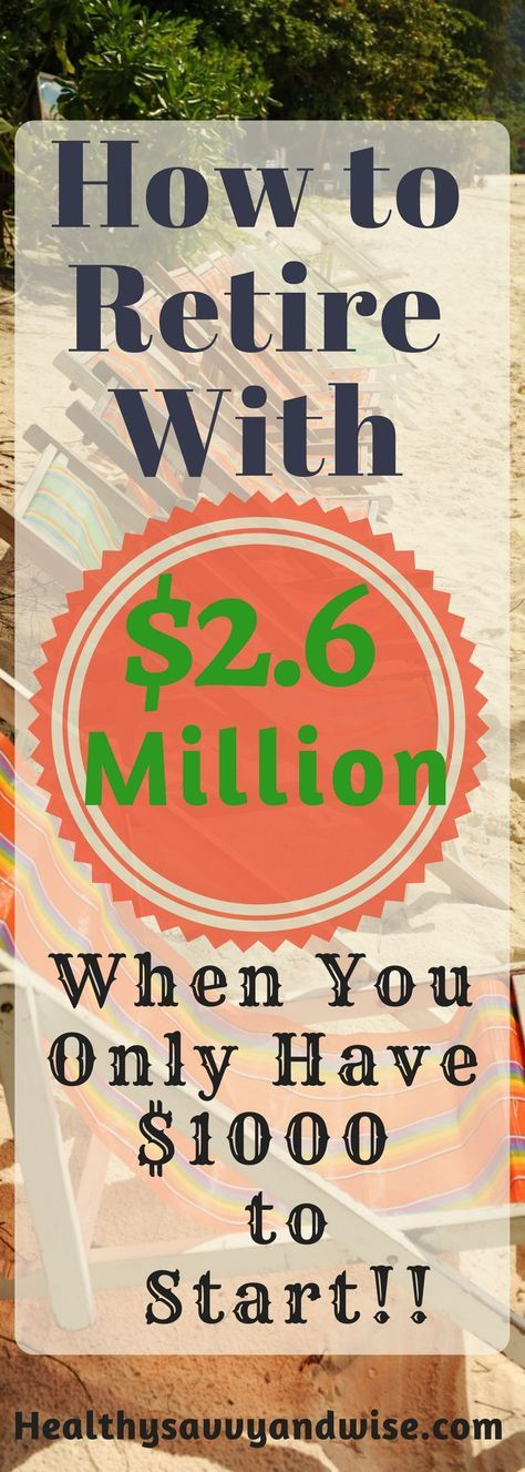 Turn a $1000 Investment Into $2.6 Million with Free Compound Interest! - Healthy, Savvy & Wise