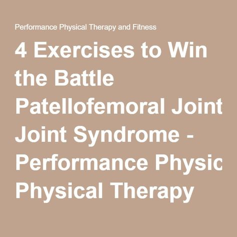 4 Exercises to Win the Battle Patellofemoral Joint Syndrome - sample physical therapy evaluation