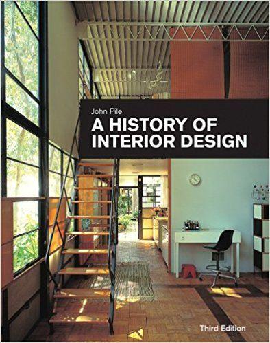 A History Of Interior Design John F Pile 9780470228883 Amazon Com Books Interior Design History Interior Design Books Interior Design