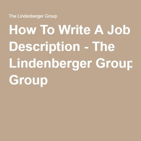 How To Write A Job Description - The Lindenberger Group Human - human resources job description