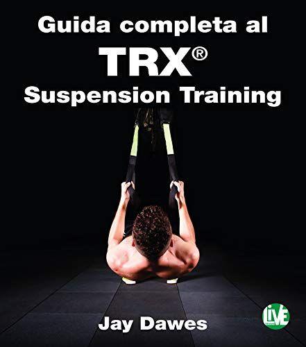 Trx Bands Trx Training Guida Completa Al Trx Suspension