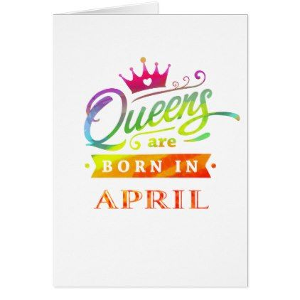 Queens are born in april birthday gift card calligraphy gifts queens are born in april birthday gift card calligraphy gifts custom personalize diy create your negle Gallery