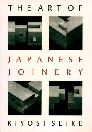 Art Of Japanese Joinery By Kiyosi Seike Japanese Joinery Japanese Carpentry Japanese Woodworking