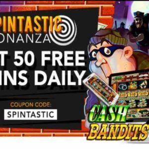 Slotastic Casino Free Spins Cash Bandits Slot Spintastic