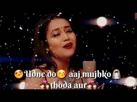 Thoda Aur Neha Kakkar Female Version Whatsapp Status Video 30sec Whatsaoo Status Video 2017 Youtub Neha Kakkar New Whatsapp Video Download Live Songs