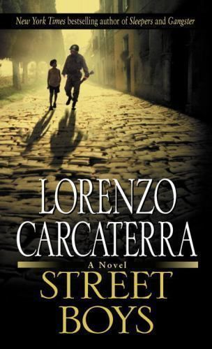 Details About Street Boys By Lorenzo Carcaterra New York Times Bestselling Author Of Sleepers Books For Boys Novels Bestselling Author