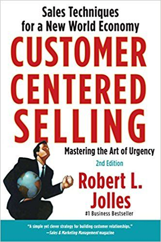 Customer Centered Selling Sales Techniques For A New World