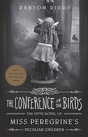 Download The Conference Of The Birds Miss Peregrine S Peculiar Children Miss Pe Miss Peregrine S Peculiar Children Peculiar Children Book Peculiar Children
