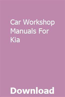 Car Workshop Manuals For Kia Car Workshop Kia Manual Car