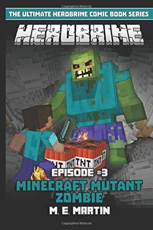 PDF DOWNLOAD] HEROBRINE Episode 3: Minecraft Mutant Zombie